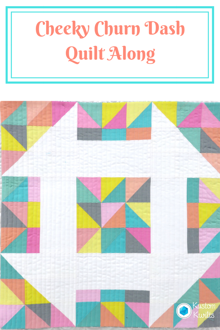 Cheeky Churn Dash Quilt Along